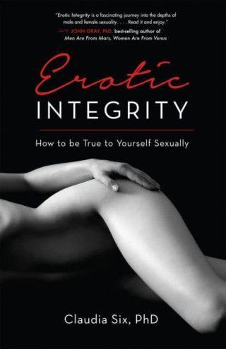 book cover: Erotic Integrity: How to be True to Yourself Sexually